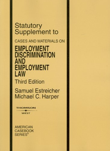 9780314189783: Cases and Materials on Employment Discrimination and Employment Law, 3d Edition, Statutory Supplement (American Casebook)