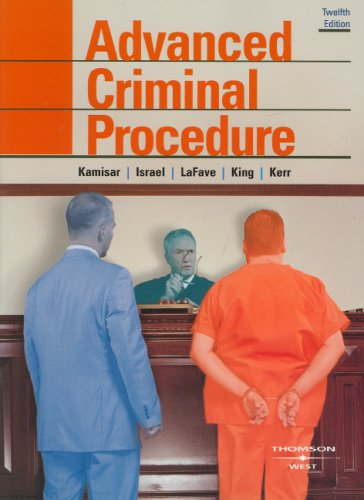 Advanced Criminal Procedure (The Adversary System): Cases, Comments, Questions (American Casebook ...