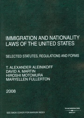 9780314190031: Immigration and Nationality Laws of the United States: Selected Statutes, Regulations and Forms, 2008 Ed.