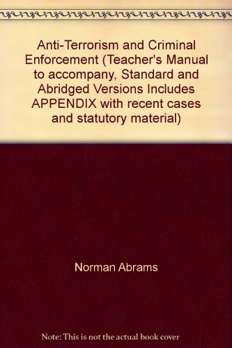 9780314190338: Anti-Terrorism and Criminal Enforcement (Teacher's Manual to accompany, Standard and Abridged Versions Includes APPENDIX with recent cases and statutory material)