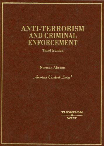 9780314190345: Anti-Terrorism and Criminal Enforcement (American Casebook Series)