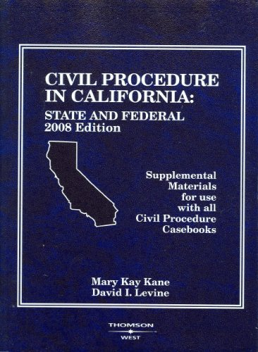9780314190529: Civil Procedure in California: State and Federal Supplemental Materials for use with all Civil Procedure Casebooks, 2008 Edition (American Casebooks)