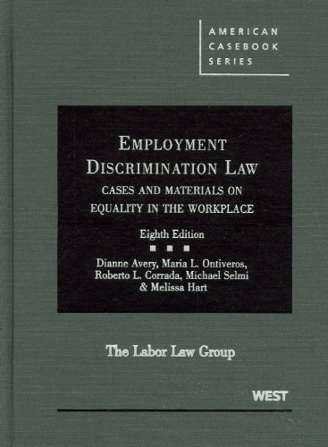 Avery, Ontiveros, Corrada, Selmi and Hart's Employment Discrimination Law: Cases and Materials...