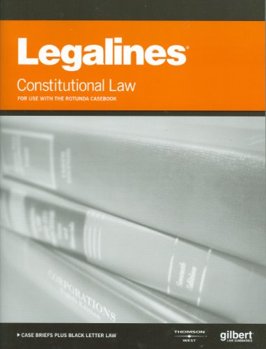 Legalines on Constitutional Law, Keyed to Rotunda: Editoral Staff, Publishers