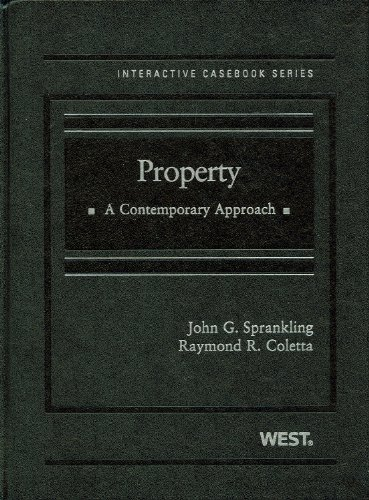 Property: A Contemporary Approach (The Interactive Casebook: Raymond R. Coletta,
