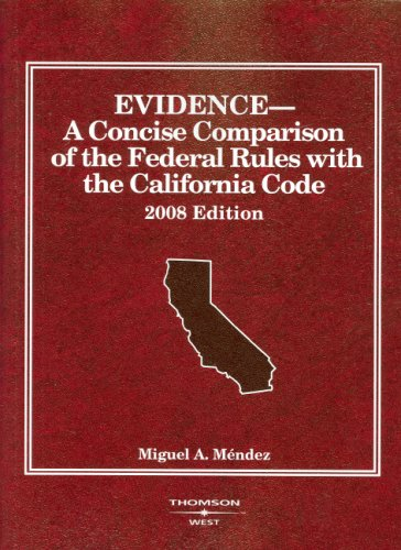 9780314191250: Evidence, A Concise Comparison of the Federal Rules with the California Code (American Casebooks)
