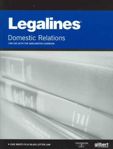 Legalines on Domestic Relations, 6th, Keyed to: Publisher's Editoral Staff