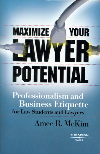 9780314194039: Maximize Your Lawyer Potential: Professionalism and Business Etiquette for Law Students and Lawyers (Career Guides)