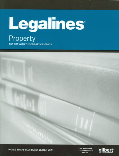 Legalines on Real Property,Keyed to Cribbet: Editoral Staff, Publishers