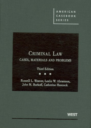 Criminal Law, Cases, Materials and Problems (American: Russell L. Weaver,