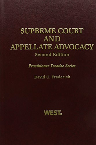 Supreme Court and Appellate Advocacy, 2d (Practitioner Treatise Series): David C. Frederick