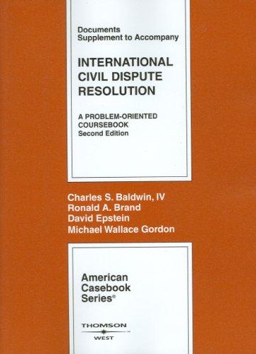 9780314194572: International Civil Dispute Resolution, 2nd Edition, Documents Supplement (American Casebook Series)