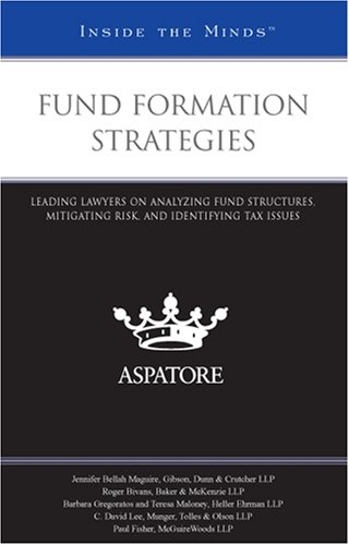 9780314194657: Fund Formation Strategies: Leading Lawyers on Analyzing Fund Structures, Mitigating Risk, and Identifying Tax Issues (Inside the Minds)