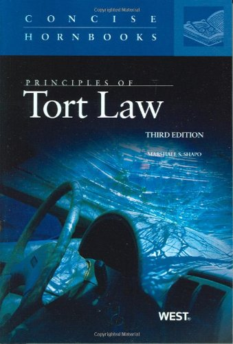 Principles of Tort Law, 3d (Concise Hornbooks): Marshall S. Shapo