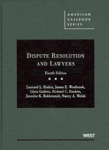 Dispute Resolution and Lawyers (American Casebook): Leonard L. Riskin,