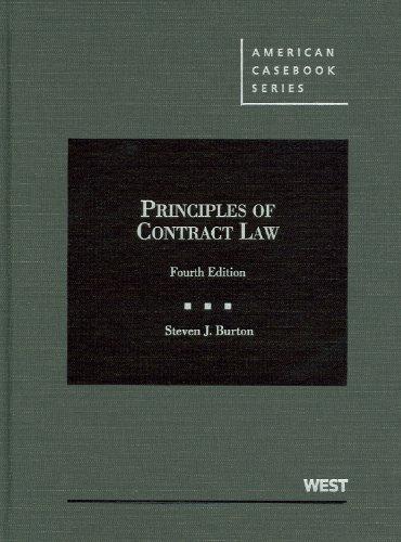 Principles of Contract Law (American Casebook Series): Steven Burton