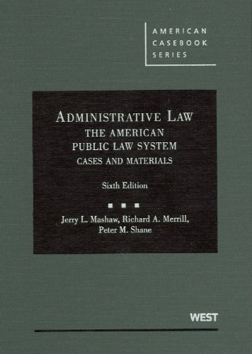 9780314195852: Administrative Law, the American Public Law System: Cases and Materials (American Casebooks) (American Casebook Series)