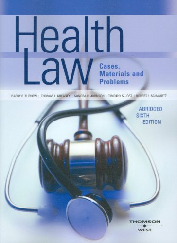 9780314196026: Furrow, Greaney, Johnson, Jost and Schwartz' Health Law, Cases, Materials and Problems, Abridged 6th (American Casebook Series)