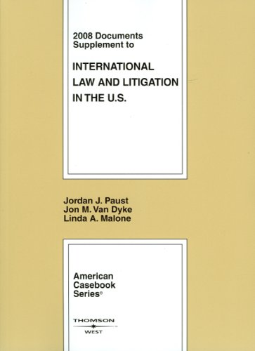 9780314198907: International Law and Litigation in the United States: 2008 Documents Supplement (American Casebook Series)