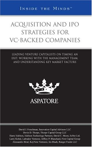 9780314199195: Acquisition and IPO Strategies for VC-Backed Companies:: Leading Venture Capitalists on Timing an Exit, Working with the Management Team, and ... Key Market Factors (Inside the Minds)