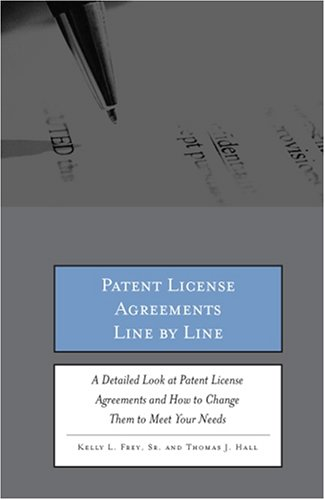 Patent License Agreements Line by Line: A: Kelly L. Frey,