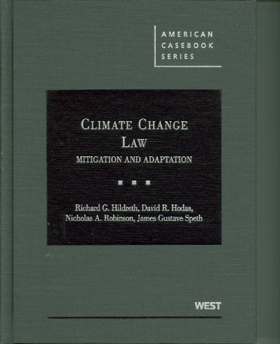 9780314199386: Hildreth, Hodas, Robinson and Speth's Climate Change Law: Mitigation and Adaptation (American Casebook Series)