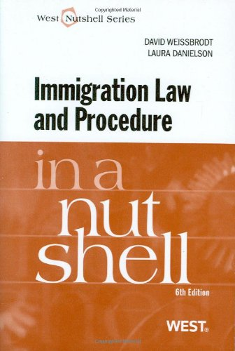 west nutshell series 9780314199447: Immigration Law and Procedure in a Nutshell, 6th ...