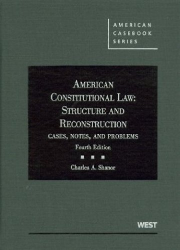 9780314199539: American Constitutional Law: Structure and Reconstruction Cases, Notes and Problems, 4th (American Casebook)