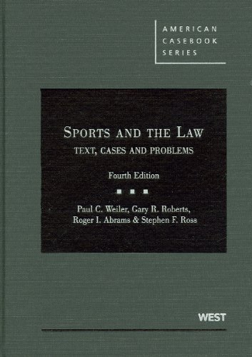 9780314199867: Sports and the Law: Text, Cases and Problems, 4th (American Casebook Series)