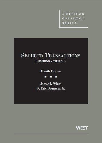 Secured Transactions: Teaching Matl (Casebook): White