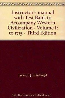 9780314200686: Instructor's manual with Test Bank to Accompany Western Civilization - Volume I: to 1715 - Third Edition