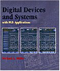 9780314201515: Digital Devices and Systems (with PLD Applications)