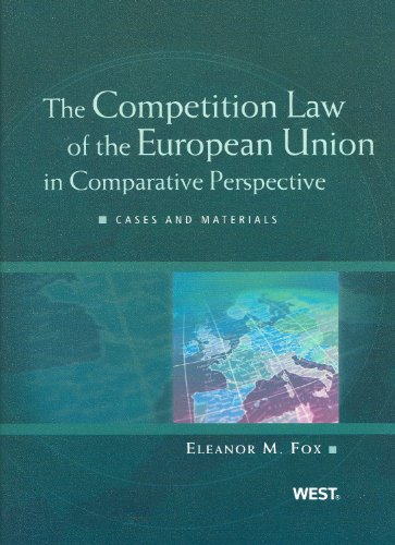 9780314202598: The Competition Law of the European Union in Comparative Perspective: Cases and Materials (American Casebook Series)