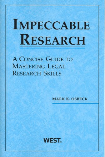 9780314202727: Impeccable Research, A Concise Guide to Mastering Legal Research Skills (American Casebook) (Coursebook)