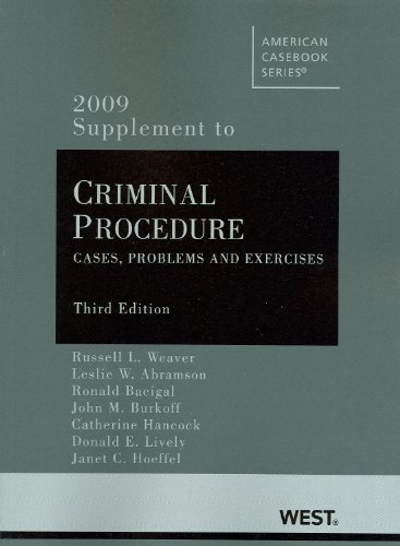 Criminal Procedure: Cases, Problems and Exercises, 3rd: Russell L. Weaver,