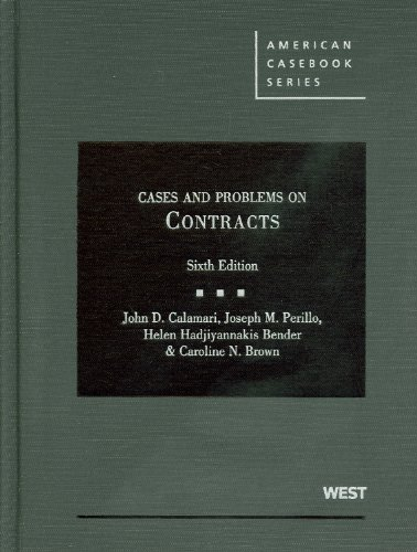 Cases and Problems on Contracts, 6th Edition: John Calamari, Joseph
