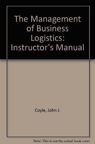 9780314204394: The Management of Business Logistics: Instructor's Manual
