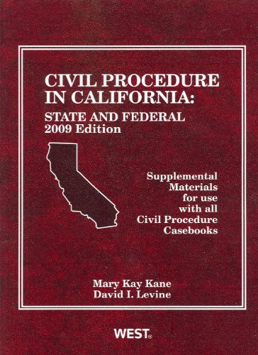 9780314204479: Civil Procedure in California: State and Federal Supplemental Materials for Use With All Civil Procedure Casebooks, 2009 Edition (American Casebooks)