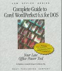9780314204646: Complete Guide Corel Wordperfect 6.X for DOS: Your Law Office Power Tool (Law Office Series)