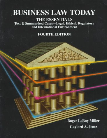 Business Law Today: The Essentials : Text: Roger Leroy Miller,