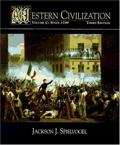 Western Civilization, Volume C: Since 1789: Jackson J. Spielvogel