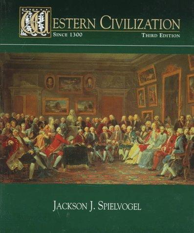 Western Civilization, Since 1300: Jackson J. Spielvogel