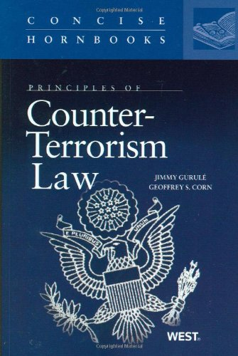 9780314205445: Principles of Counter-Terrorism Law (Concise Hornbook Series)
