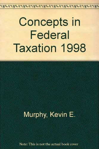 9780314205537: Concepts in Federal Taxation, 1998 Edition