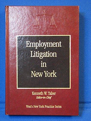 9780314205780: Employment litigation in New York (West's New York practice series)