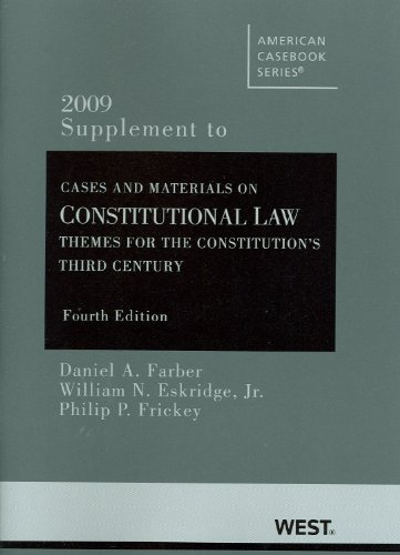 9780314205865: Constitutional Law: Themes for the Constitution's Third Century, 4th Edition, 2009 Supplement (American Casebooks)