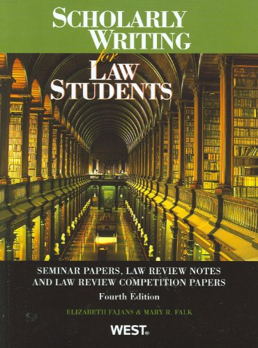 9780314207203: Scholarly Writing for Law Students, Seminar Papers, Law Review Notes and Law Review Competition Papers (Coursebook)