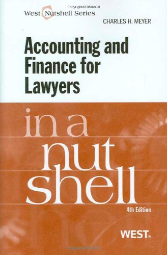 9780314207876: Accounting and Finance for Lawyers in a Nutshell, 4th Edition (In a Nutshell (West Publishing)) (West Nutshell Series)
