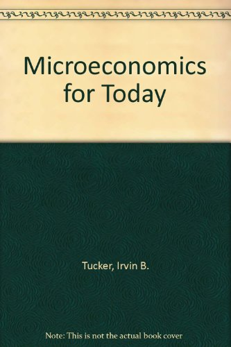 Study Guide for Microeconomics for Today (031420850X) by Irvin B. Tucker