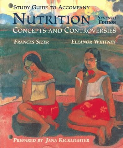 9780314209955: Study Guide for Nutrition Concepts & Controversies, 7th: Concepts and Controversies